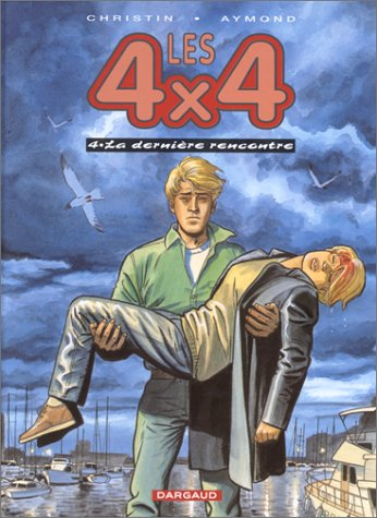 Les 4x4, tome 4 : La dernière rencontre