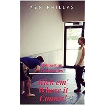 Kick em' Where it Counts: BallBusting Testimonies (English Edition)