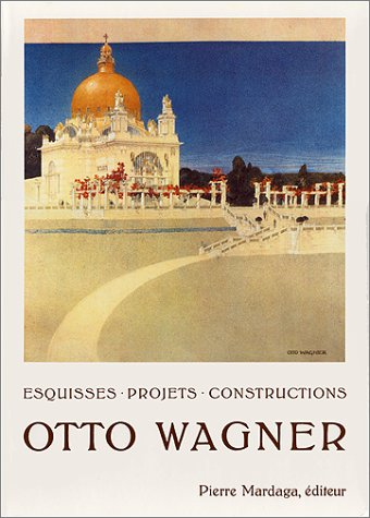 Esquisses, projets, constructions par Wagner