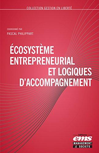 Écosystème entrepreneurial et logiques d'accompagnement (Gestion en Liberté) par Pascal Philippart