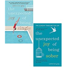Catherine gray collection 2 books set (the unexpected joy of being single, sober)