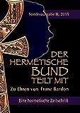 Der hermetische Bund teilt mit: Sonderausgabe II/2015: Zu Ehren von Franz Bardon