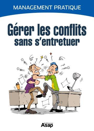 Gérer les conflits sans s'entretuer par Marie-Laure Cuzaq