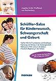 Schüßler-Salze für Kinderwunsch, Schwangerschaft und Geburt: Sanfte Unterstützung für Fruchtbarkeit und Empfängnis. Stärkung und Heilung in der Schwangerschaft. ... Nützliche Begleitung in der Stillzeit