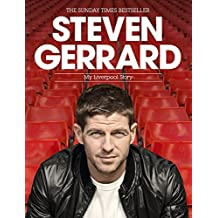 By Steven Gerrard Steven Gerrard: My Liverpool Story [Paperback]
