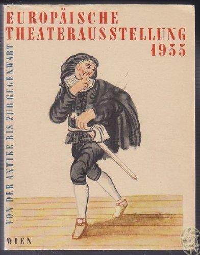 Europäische Theaterausstellung. [Von der Antike bis zur Gegenwart]. Wien. Künstlerhaus.