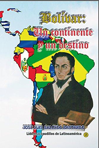 bolivar-un-continente-y-un-destino-simon-bolivar-el-visionario-lideres-y-caudillos-de-latinoamerica-