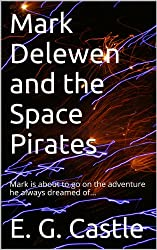 Mark Delewen and the Space Pirates