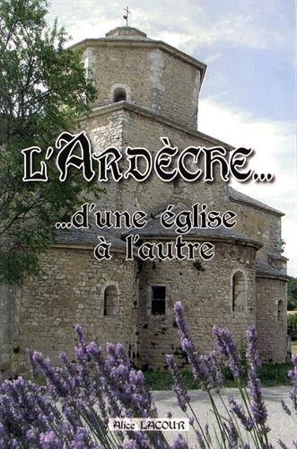 L'Ardèche. d'une église à l'autre