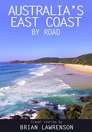 Australia's East Coast by Road (English Edition) por Brian Lawrenson