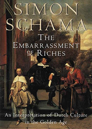 The Embarrassment of Riches: An Interpretation of Dutch Culture in the Golden Age por Simon Schama