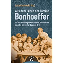 Aus dem Leben der Familie Bonhoeffer: Die Aufzeichnungen von Dietrich Bonhoeffers jüngster Schwester