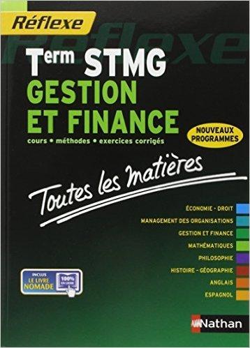 Toutes les matires - Term STMG Gestion et finance de Nancy Baranes,Karim Djeffal ,Marie-Agns Choukroun ( 22 aot 2013 )