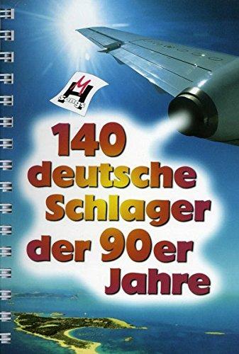 140 Deutsche Schlager Der 90er Jahre: Noten, Songbook für Gitarre, Gesang (Ein Lied Von Eis Und Feuer Kunst)