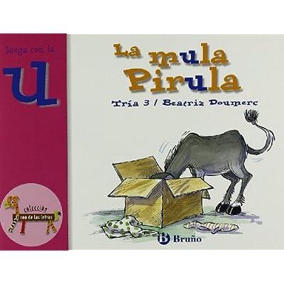 Read El Zoo De Las Letras La Mula Pirula Juega Con La U 27 Castellano A Partir De 3 Anos Libros Didacticos El Zoo De Las Letras Pdf Skylardouglas