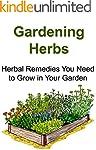 Gardening Herbs:  Herbal Remedies You...