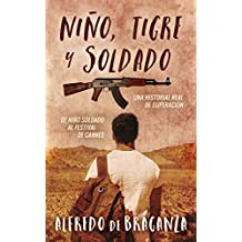 NIÑO, TIGRE y SOLDADO (Novela de acción y aventuras): una historia real de superación