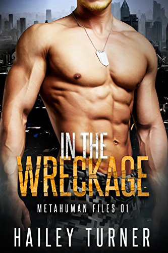 In the Wreckage: (M/M Sci-Fi Military Romance) (Metahuman Files Book 1) (English Edition)