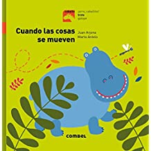 Cuando las cosas se mueven/ When things move (Caballo Arre, Caballito!/ Horse, Giddy Up, Little Horse!)
