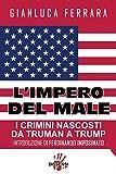 eBook Gratis da Scaricare L impero del male I crimini nascosti da Truman a Trump (PDF,EPUB,MOBI) Online Italiano
