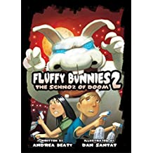 Fluffy Bunnies 2: The Schnoz of Doom by Andrea Beaty (2016-03-08)