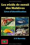 Les récifs de corail des Maldives: Livre d'identification