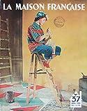 Telecharger Livres La Maison Francaise n 37 de avril 1950 Les lecons du XIXe Salon des Arts Menagers le style Louis XIV bien choisir une peinture des gouts et des couleurs conseils sur l emploi des couleurs (PDF,EPUB,MOBI) gratuits en Francaise