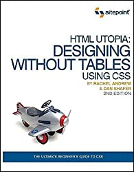 [(HTML Utopia : Designing without Tables Using CSS)] [By (author) Rachel Andrew ] published on (April, 2006)