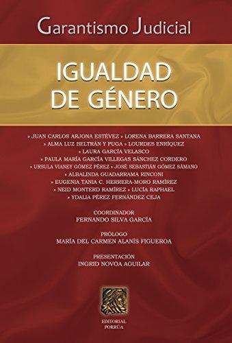 Garantismo Judicial: Igualdad de género por Fernando Silva García (Coordinador)