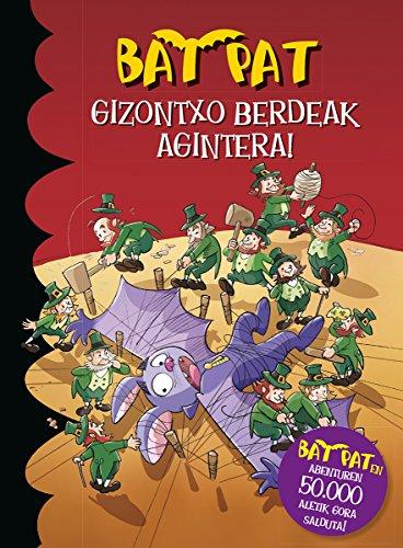 GIZONTXO BERDEAK AGINTERA! (Bat Pat Book 27) (Basque Edition) por ROBERTO PAVANELLO