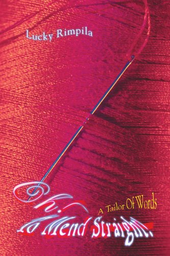 Oh! To Mend Straight!: A Tailor Of Words