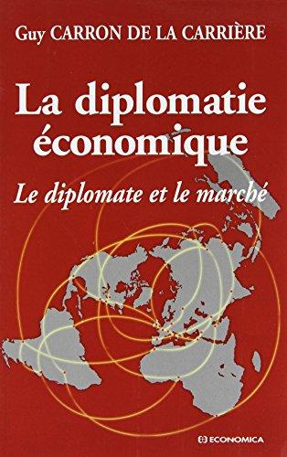 La Diplomatie économique. Le Diplomate et le marché