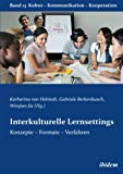 Interkulturelle Lernsettings: Konzepte – Formate – Verfahren (Kultur - Kommunikation - Kooperation, Band 13)