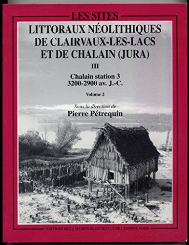 les-sites-littoraux-nolithiques-de-clairvaux-les-lacs-jura-tome-3-chalain-station-iii-3200-2900-avant-j-c