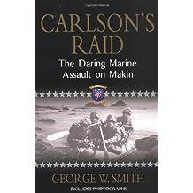 Carlson's Raid: The Daring Marine Assault on Makin