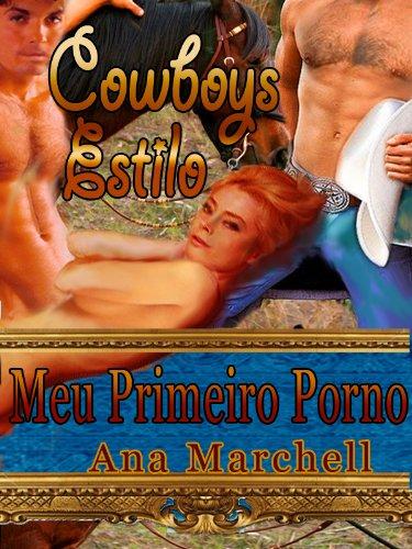 Meu Primeiro Porno: Estilo Cowboy (Portuguese Edition)