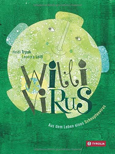 Willi Virus: Aus dem Leben eines Schnupfenvirus