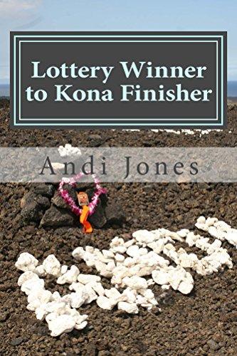 Lottery Winner to Kona Finisher (English Edition)