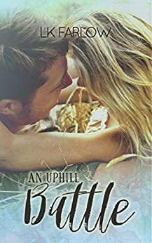 An Uphill Battle (The Southern Roots Series Book 2) by [Farlow, LK]