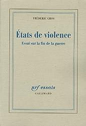 États de violence: Essai sur la fin de la guerre