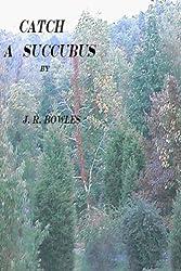Catch a Succubus (English Edition)