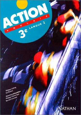 Action, 3e LV2 : livre de l'élève
