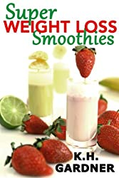 Super Weight Loss Smoothies (English Edition)