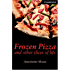 Frozen Pizza and Other Slices of Life Level 6 (Cambridge English Readers)