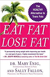 Eat Fat, Lose Fat: The Healthy Alternative to Trans Fats Enig, Mary G ( Author ) Apr-01-2006 Paperback