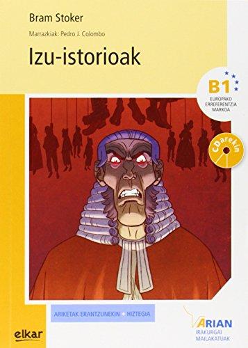 Izu-Istorioak (+CD audioa): Arian B1. Irakurgaiak (Arian irakurgaiak) por Bram Stoker