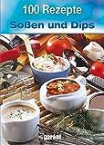 100 Rezepte Soßen und Dips