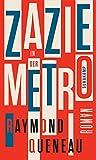 Zazie in der Metro: Roman