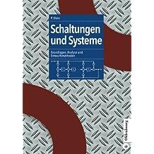 Schaltungen und Systeme: Grundlagen, Analyse und Entwurfsmethoden: Grundlagen, Analyse und Entwurfsmethoden