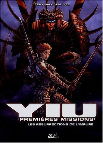 Yiu, premières missions, Tome 2 : Les résurrections de l'impure